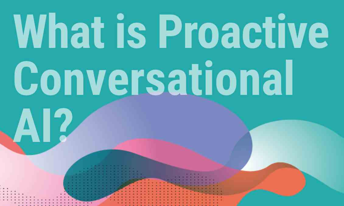 What Is Proactive Conversational AI